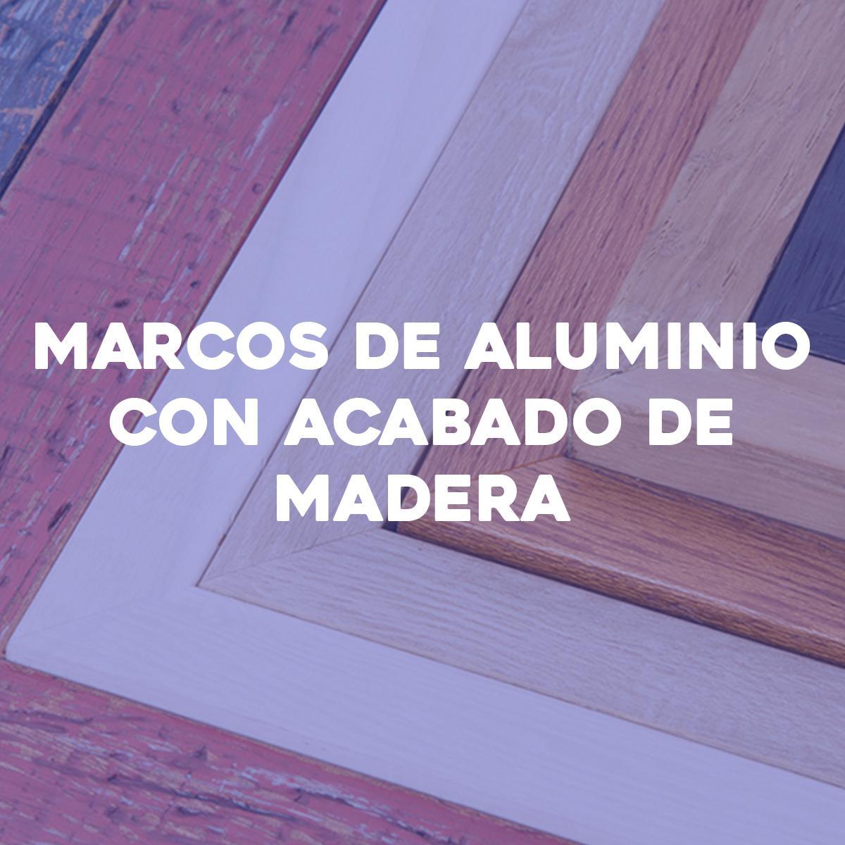Aluminum frames with wood finish